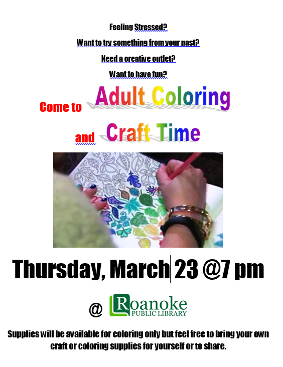Adult coloring and craft time on Thursday March 23, 2017 at Roanoke Public Library flyer